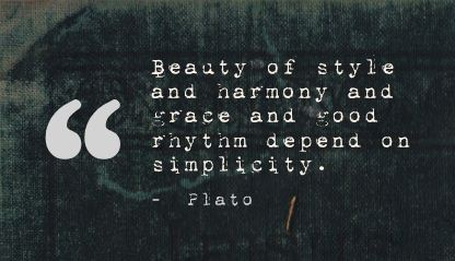 beauty-of-style-and-harmony-and-grace-and-good-rhythm-depend-on-simplicity-beauty-quote